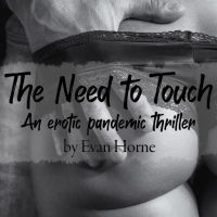 The Need to Touch by Evan Horne